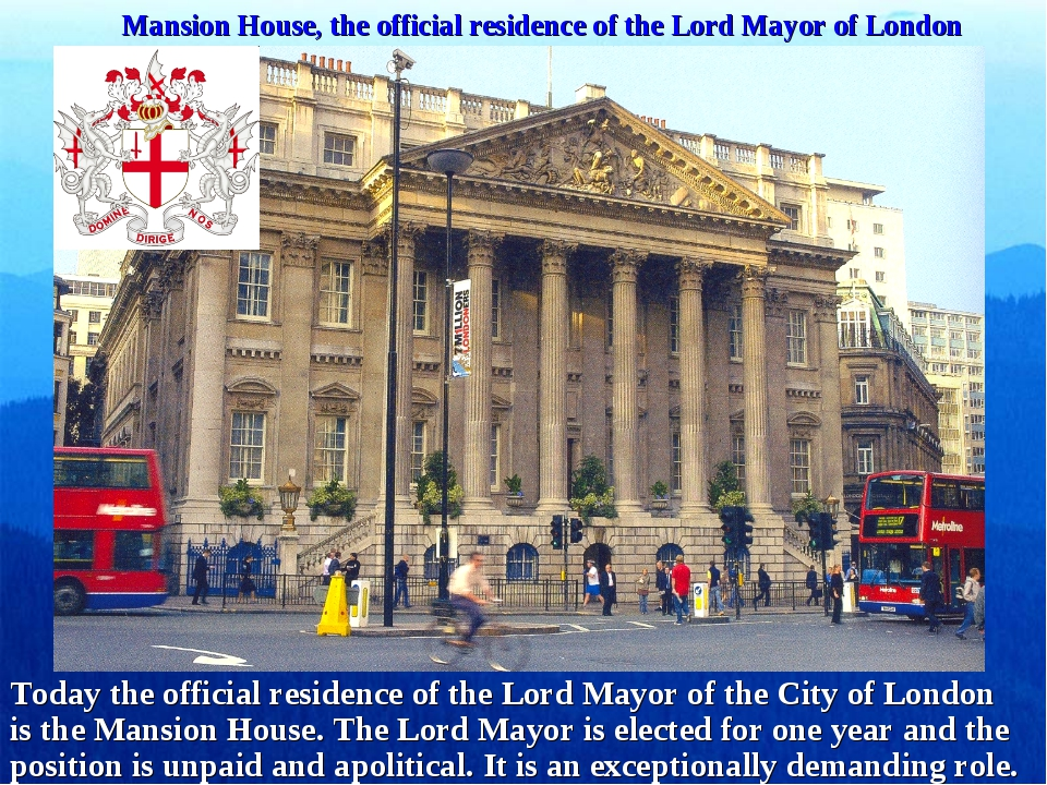 Mansion House, the official residence of the Lord Mayor of London Today the...