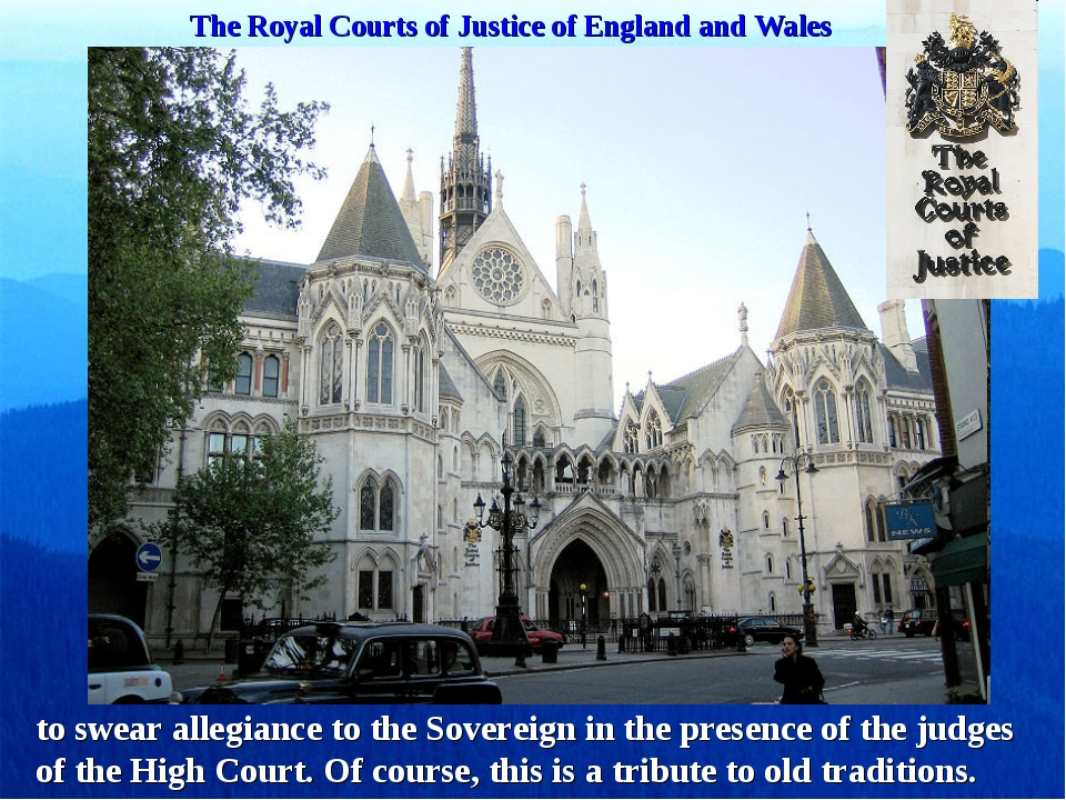 The Royal Courts of Justice of England and Wales to swear allegiance to the S...