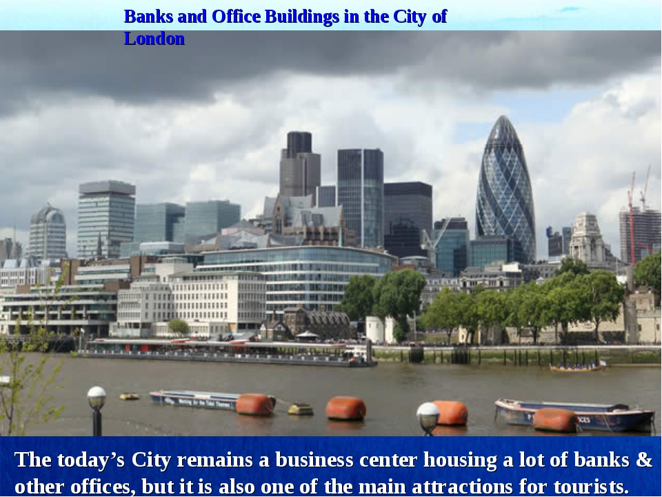 Banks and Office Buildings in the City of London The today's City remains a b...
