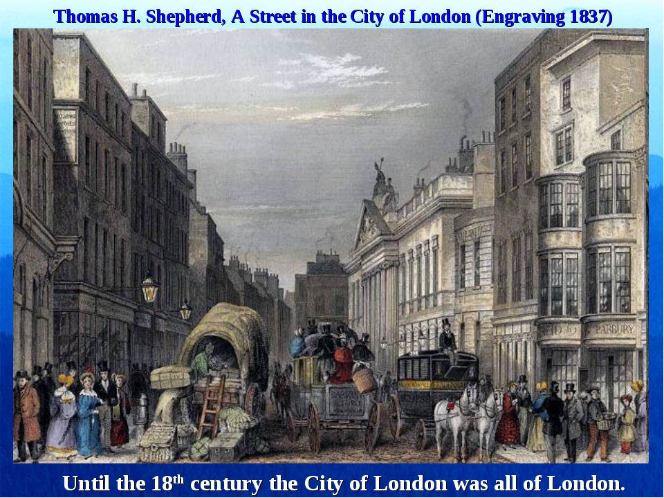 Thomas H. Shepherd, A Street in the City of London (Engraving 1837) Until the...