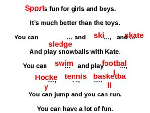 … is fun for girls and boys. It's much better than the toys. You can … and …,