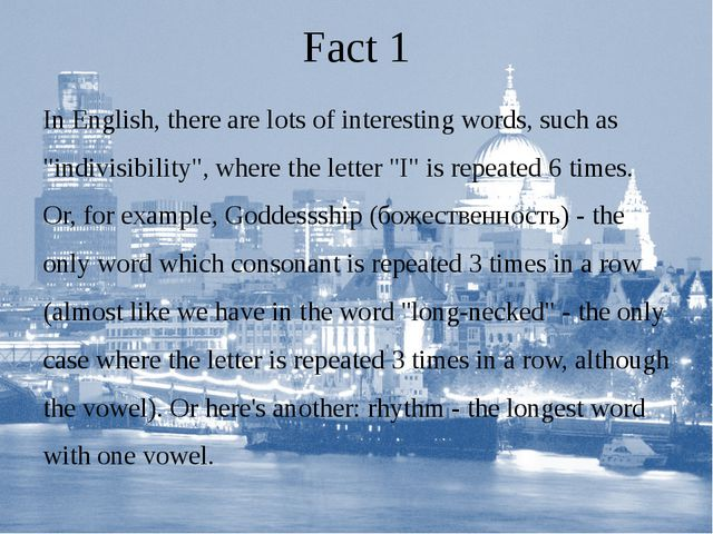"""Fact 1 In English, there are lots of interesting words, such as """"indivisibili..."""