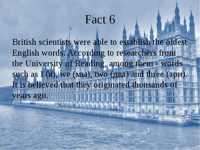 Fact 6 British scientists were able to establish the oldest English words. Ac...
