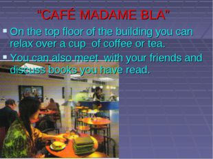"""CAFÉ MADAME BLA"" On the top floor of the building you can relax over a cup"