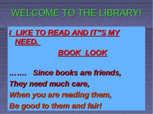 "WELCOME TO THE LIBRARY! I LIKE TO READ AND IT""S MY NEED. BOOK LOOK ……. Since"