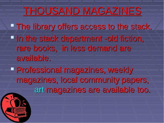 THOUSAND MAGAZINES The library offers access to the stack. In the stack depar...