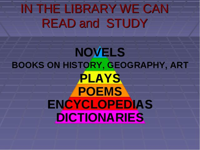 IN THE LIBRARY WE CAN READ and STUDY