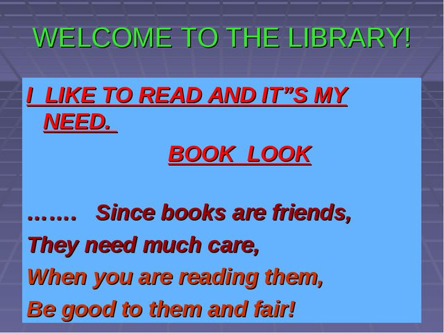 "WELCOME TO THE LIBRARY! I LIKE TO READ AND IT""S MY NEED. BOOK LOOK ……. Since..."