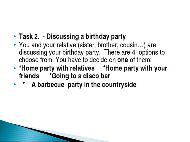 Task 2. - Discussing a birthday party You and your relative (sister, brother,...