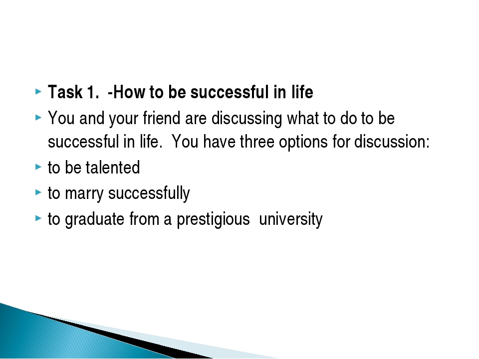 Task 1. -How to be successful in life You and your friend are discussing what...