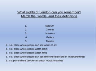 What sights of London can you remember? Match the words and their definitions