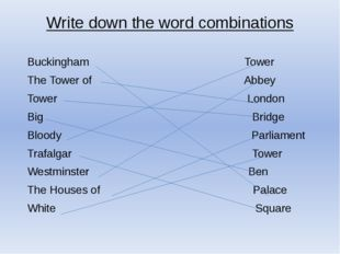 Write down the word combinations Buckingham Tower The Tower of Abbey Tower Lo