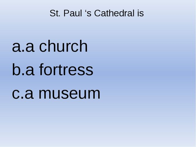 St. Paul 's Cathedral is a church a fortress a museum